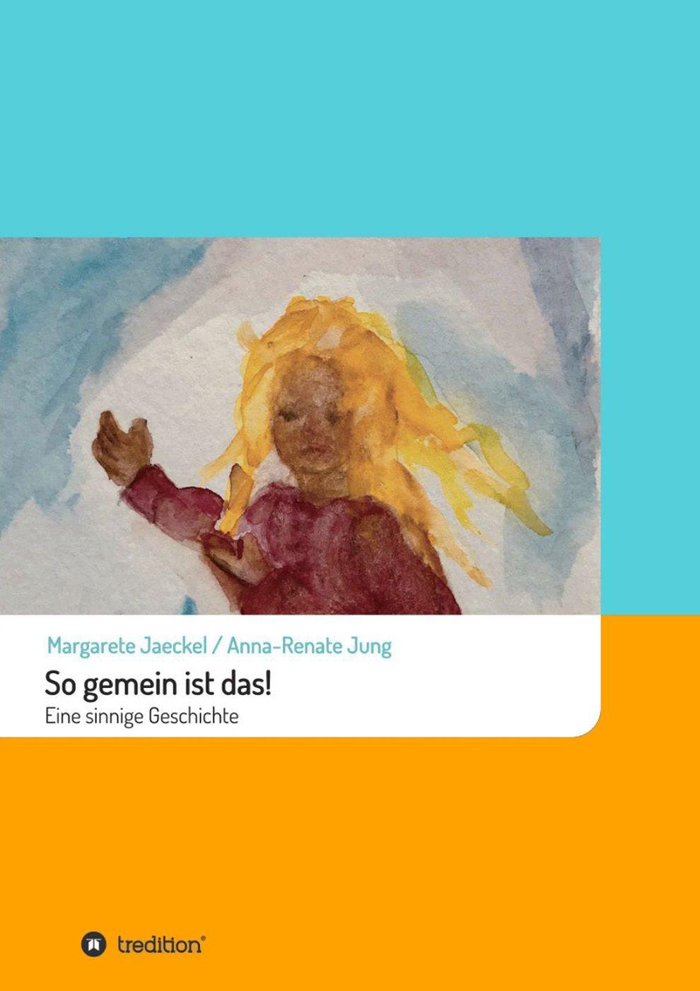 So gemein ist das! | Sinnige Geschichten M. Jaeckel | Illustrationen: A. R. Jung