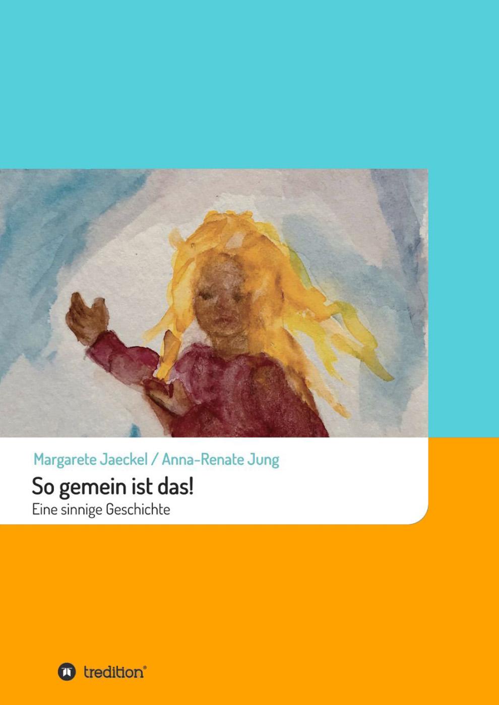 So gemein ist das | Sinnige Geschichten | Margarete Jaeckel