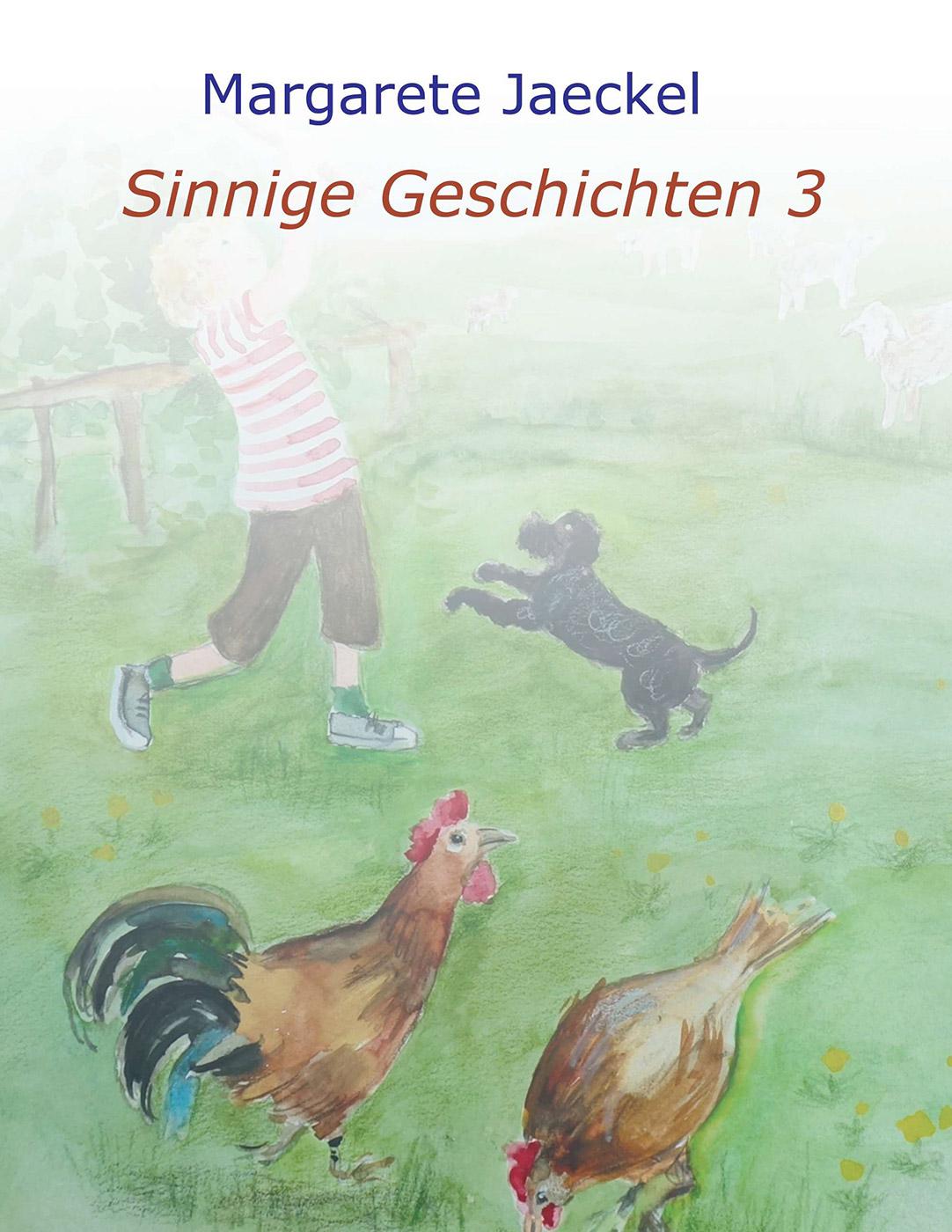 Sammelband 3 | Sinnige Geschichten Margarete Jaeckel | Illustrationen: S. Ledendecker & Eva-Maria Johannes