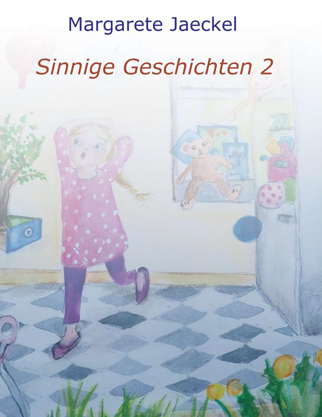 Sammelband 2 | Sinnige Geschichten Margarete Jaeckel | Illustrationen: S. Ledendecker & Eva-Maria Johannes